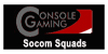 Click Here to Challenge us on the Socom Confrontation Squad Ladder